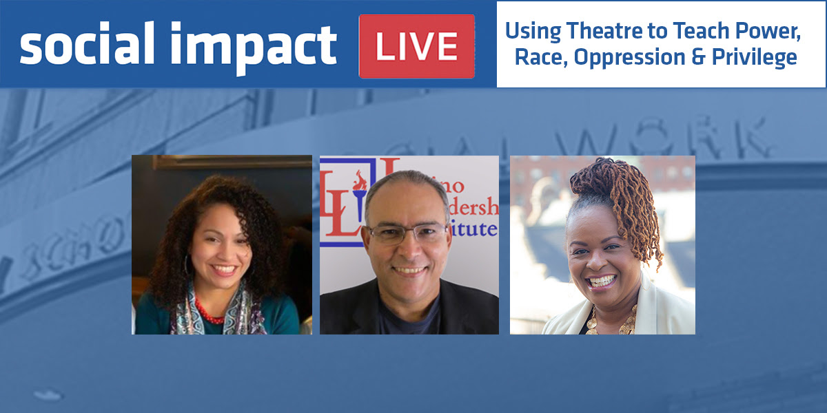 Social Impact LIVE: Using Theatre to Teach Power, Race, Oppression and Privilege